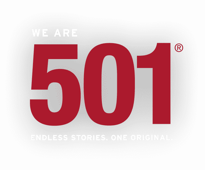 WE ARE 501® ENDLESS STORES. ONE ORIGINAL.